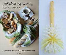 Set All about Baguettes... 40 Variationen mit dem Thermomix + Bürste TM31 TM5