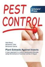 Plant Extracts Against Insects by Gamal Mohamed, Taha Mohamed and Mead Hala...