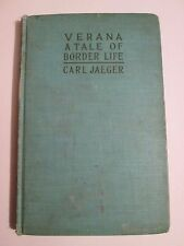 Verana A Tale of Border Life  by Carl Jaeger  Abbey Press 1900