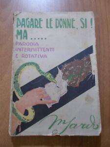 FUTURISMO Sardo PAGARE LE DONNE, SI! MA... Parodia intermittente e rotativa 1925