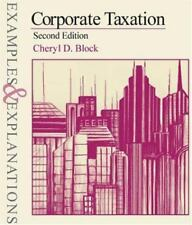Examples and Explanations: Corporate Taxation by Cheryl D. Block (2001,...