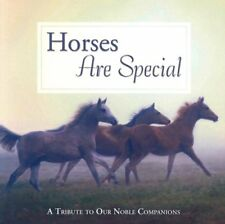 Horses Are Special: A Tribute to Our Noble Compani