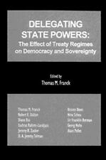 Delegating State Powers: The Effect of Treaty Regimes on Democracy and-ExLibrary