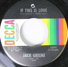 Country 45 Jack Greene - If This Is Love / The Whole World Comes To Me On Decca