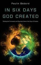In Six Days God Created: By Paulin B?dard