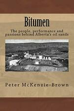 Bitumen  The people  performance and passions behind Alberta s oil sa