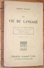 Albert Dauzat : LA VIE DU LANGAGE 1929 linguistique langue sociologie histoire