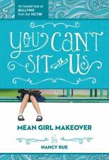 NEW Mean Girl Makeover You Can't Sit with Us BULLY BULLYING by Nancy Rue SALE
