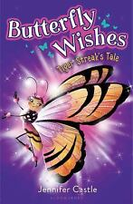Butterfly Wishes: Tiger Streak's Tale (Paperback or Softback)
