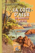 La Côte d'Azur, de Marseille à Menton - Stephen Liégeard