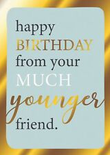 From Much Younger Friend Birthday Greeting Card Second Nature Yours Truly Cards