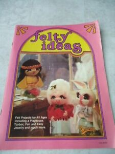 Felty Ideas Felt Projects for All Ages # 926 © 1978