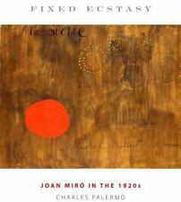 Refiguring Modernism: Fixed Ecstasy : Joan Miró in the 1920s 9 by Charles Palerm