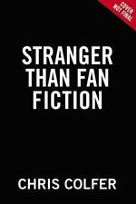 Stranger Than Fanfiction by Chris Colfer (2017, Hardcover)