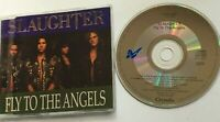 SLAUGHTER - FLY TO THE ANGELS. UK CD