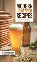 Modern Homebrew Recipes : Exploring Styles and Contemporary Techniques, Paper...