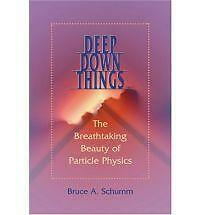 Deep Down Things: The Breathtaking Beauty of Particle Physics-ExLibrary