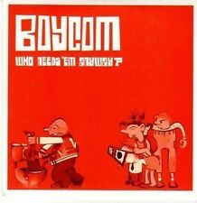 (CE772) Boycom, Who Needs 'Em Anyway? - 2010 DJ CD