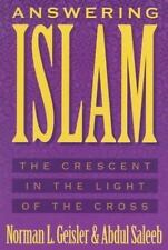 Answering Islam : The Crescent in Light of the Cross by Norman L. Geisler and A…