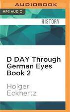 D Day Through German Eyes Book 2: More Hidden Stories from June 6th 1944 by Holger Eckhertz (CD-Audio, 2016)