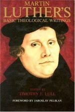 Martin Luther's Basic Theological Writings by Luther, Martin