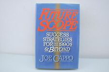 Future Scope Success Strategies For The 1990's & Beyond By Joe Cappo (1989) HC