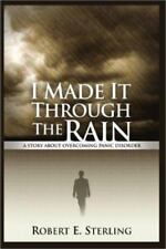 I Made It Through The Rain: A Story About Overcoming Panic Disorder-ExLibrary