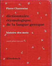 P.CHANTRAINE DICTIONNAIRE ETYMOLOGIQUE DE LA LANGUE GRECQUE KLINCKSIECK