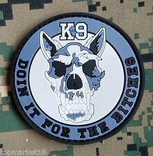DO IN IT FOR THE BITCHES K9 3D PVC RUBBER MILITARY TACTICAL MORALE PATCH BADGE