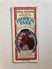 Tropical Park Coral Gables, Florida Official Programme Thursday, April 7, 1938