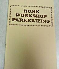 HOME WORKSHOP PARKERIZING BY BLAZE  C. BARRYMORE, NEW