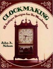 1994  Clockmaking 18 Antique Designs for the Woodworker Softcover