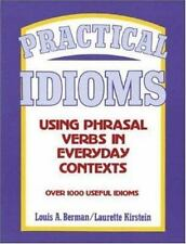 Practical Idioms : Using Phrasal Verbs in Everyday Contexts
