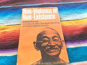 RARE BOOK.NON-VIOLENCE OR NON-EXISTENCE.SATISH KUMAR.FIRST EDITION.GANDHI