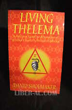 Living Thelema: A Practical Guide to Attainment in Aleister Crowley's System ...