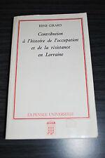 Contribution à l'histoire de l'occupation et de la résistance en Lorraine