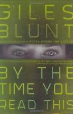 By the Time You Read This: A Novel by Giles Blunt