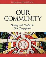 Our Community : Dealing with Conflict in Our Congregation by Susan Lang...