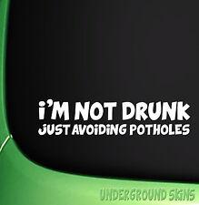 I'M NOT DRUNK JUST AVOIDING POTHOLES CORSA FIESTA VINYL DECAL WINDOW CAR STICKER