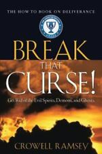 Break That Curse! Get Rid of the Evil Spirits, Demons, and Ghost. (Paperback or