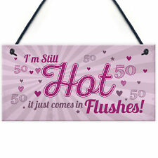 Still Hot FUNNY 50TH Birthday Gifts For Women Plaque 50th Cards Female