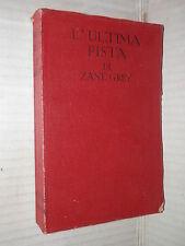L ULTIMA PISTA Zane Grey Alfredo Pitta Sonzogno Romantica mondiale 1965 romanzo