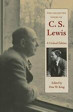 The Collected Poems of C.S. Lewis : A Critical Edition by C. S. Lewis and Don...