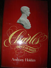 CHARLES PRINCE OF WALES By ANTHONY HOLDEN HB BOOK DJ