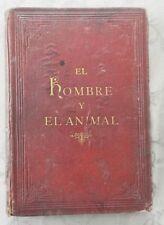 ** EL HOMBRE Y EL ANIMAL - ARTURO MANGIN - NOMBREUSES GRAVURES - 1874 - ESPAGNOL