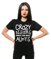Crazy Sister Aunt T-shirt Funny Unisex T-shirt Gift for Sister aunt Tee shirt