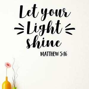 Let Your Light Shine Matthew 5:16 Wall Sticker Decal  Quote Christian Religious