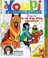 Revue YOUPI * 257 * Chien Sauveteur * magazine documentaire enfant 5 / 8 ans