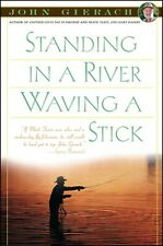 STANDING IN A RIVER WAVING A STICK John Gierach Fly Fishing Book .