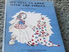 WE FELL IN LOVE WITH THE CIRCUS. 1949 w/DJ. Many circus performers INSCRIBED
